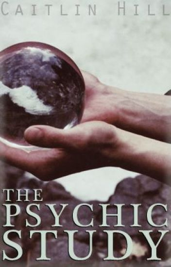 The Psychic Study {UNDER CONSTRUCTION}