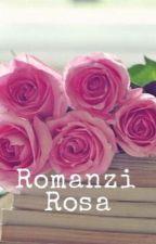 ROMANZI ROSA DA LEGGERE ❤️ by siisemprefelice