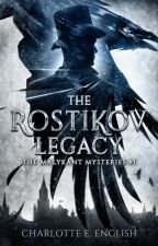 The Rostikov Legacy (Malykant Mysteries #1) by CharlotteEnglish