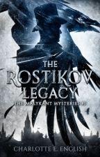 The Rostikov Legacy (Malykant Mysteries #1) by CharlotteEnglish