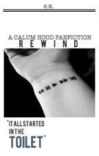 Rewind // Calum Hood by -drunkenluke-