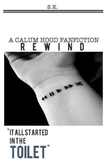 Rewind // Calum Hood