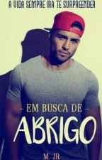 Em Busca De Abrigo (Romance Gay) by Mendes_Junior