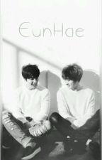 EunHae 3-Shot [Completed] by EverLasting_EunHae