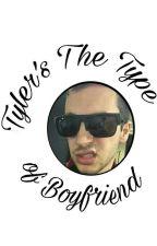 Tyler's The Type Of Boyfriend by Joshler_820