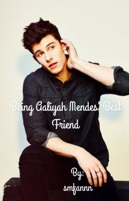 Being Aaliyah Mendes Best Friend Shawn Mendes Fan Fic
