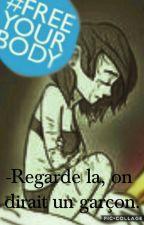 - Regarde la, on dirait un garçon.  #FreeYourBody by millalunna
