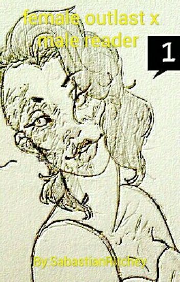 female outlast x male reader