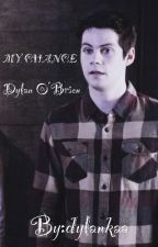 MY CHANCE | Dylan O'Brien  by dylankaa