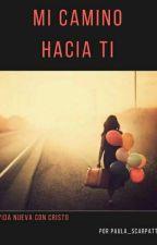 """MI CAMINO HACIA TI"" by paula_scarpatti"