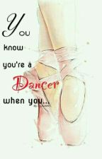 You know you're a dancer when you... by Aya-akemi
