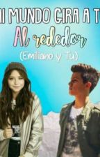 Mi Mundo Gira A Tu Alrededor (Emiliano Gonzales Y Tu) by AylinBerrios3