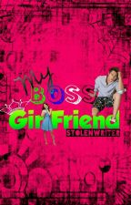 My BOSS Girlfriend (COMPLETED) by StolenWriter