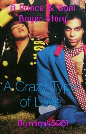 A Crazy Type of Love (A Prince & Boni Boyer Story)(On Hold) by mimi45961
