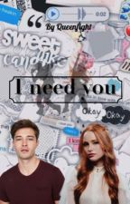I Need You  by Queenfight