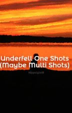 Underfell One Shots (Maybe Multi Shots) [Requests: OPEN] by Hippolyta18_Kitty