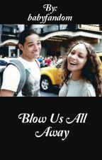 Blow us all away (Adopted by Janthony) {{ON HOLD}} by babyfandom