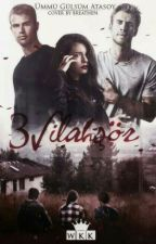 3 SİLAHŞOR (DÜZENLENİYOR! ) by Glsm501