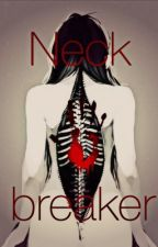 The Neckbreaker |Creepypasta Oneshot (beendet) by SisiChan