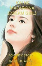 KAI NE MAFARKINA {DREAM GIRL }  by Deejahabdul