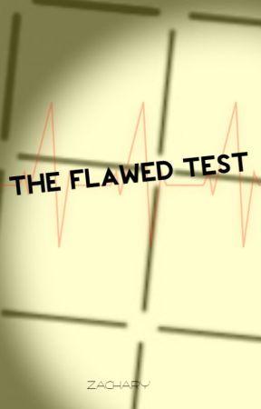 The Flawed Test by ThWallNeededAHug