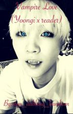 Vampire Love (BTS Yoongi x Reader) [SLOW UPDATES] by shin_the_smol_bean