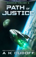 Path of Justice (Cadicle Vol. 6: An Epic Space Opera Series) by Amy_DuBoff