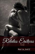 Relatos Eróticos (+18) by maria_ba12