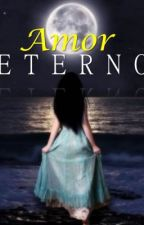 Amor Eterno - Historical Romance by Mara19Lyn