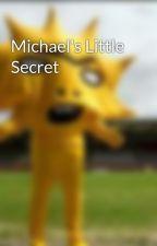 Michael's Little Secret by actually-satan