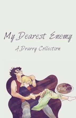 My Dearest Enemy - A Drarry Collection  by yesbocchan