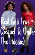 Real and True ~ (Sequel To Under The Hoodie) by OutsidersInk_