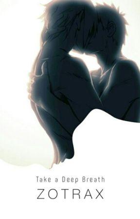 Take A Deep Breath by Zotrax