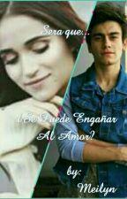 Sera que... ¿Se Puede Engañar Al Amor?  *PAUSADA* by TeamRuggarolAguslina