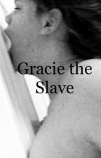 Gracie the slave by 2sexy2cool