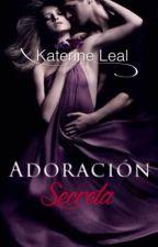 Adoración SecretaⒸ Libro 2 Bilogía Secreto (Borrador) by Katyisa