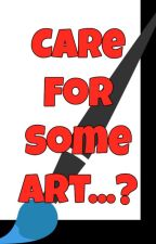 Care Fore Some Art? by TeenCrafter601