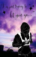 """""""I'm just trying to let you go..."""" [Larry Stylinson OS] by OliviaFtDiana"""