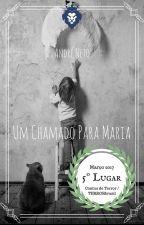 Um Chamado Para Maria by AndreNeto13