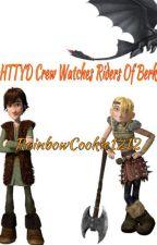HTTYD Crew Watches Riders Of Berk by RainbowCookie1212
