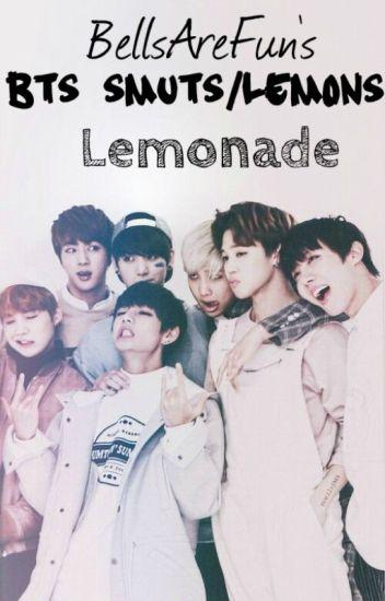 Lemonade (Smuts/LEMONS: BTS X Reader) - Official BellsAreFun - Wattpad