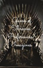 Game of Thrones - Preferences/Imagines by MackenzieTheHuntress