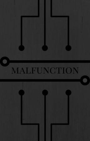 MALFUNCTION by DemonicDevotee