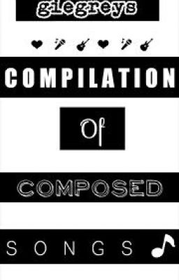Compilation of a Composed Songs