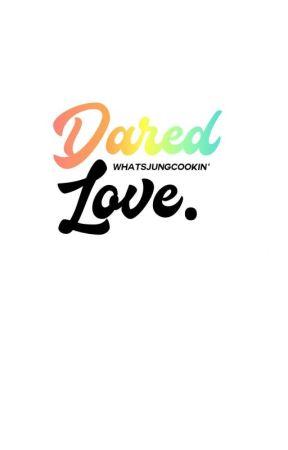 Dared Love (Vkook fanfic) by jjung-kake