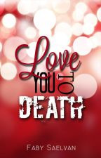 Love You To Death [KEO] by FabySaelvan