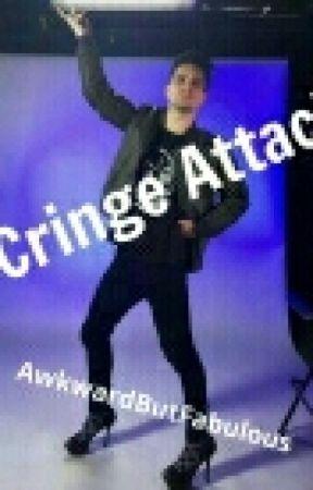 Cringe Attack by AwkwardButFabulous