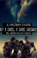 """""""If I die, I die here."""" {Voltron WA 2017} by Armin_Plays_Violen"""