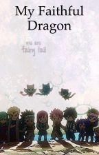 My Faithful Dragon (FairyTail boys x reader fanfic) by jacket_girl_02