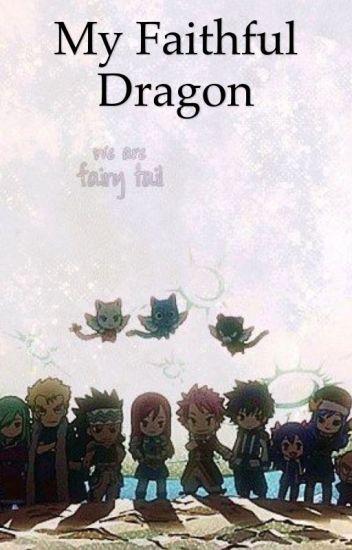 My Faithful Dragon (FairyTail boys x reader fanfic)